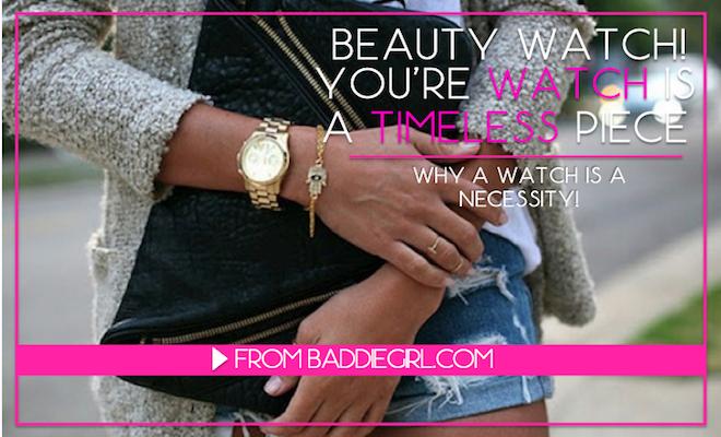 baddie, baddie girl, brittney hood, blogazine, girl talk, beauty, tips, watches, women, girls, fashion, jewelry, look, good, pretty, cute, happy